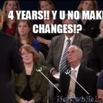 OBAMA! Y U NO KEEP PROMISES?!   obama 2012 y u no meanwhileinamerica 150x150