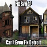 More of that Change Obama Promised ...   fix syria cant even fix detroit meanwhileineamerica 150x150
