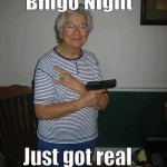 These Days You Not Only Need Back up, You Also Need Front up!   funny gun grandma bingo MeanwhileInAmerica 150x150