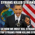 More of that Change Obama Promised ...   obama syrians kill syrians so usa kill syrians MeanwhileInAmerica 150x150