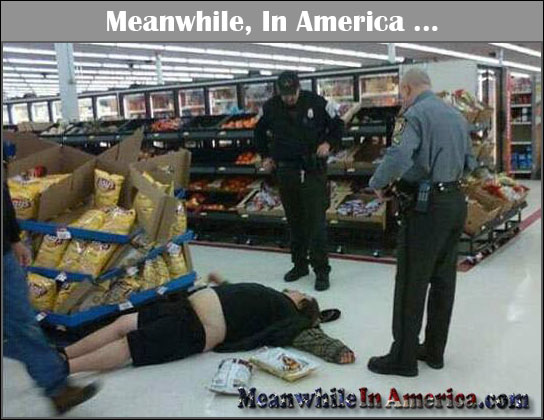 Meanwhile In Walmart Passed Out Drunk - Meanwhile, In America
