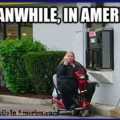 Who Says Therere No Jobs in America?   fat lazy slob hoverround drive thru Meanwhile In America 120x120c