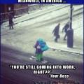 I Work 112 Hours a Week, Nigguh!   street skiing work boss snow Meanwhile In America 120x120