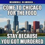 Murica! The Great Melting Pot ...   come chicago food stay murdered Meanwhile In America 150x150c