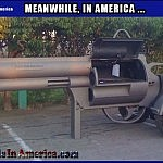 I Got BILLS Ta Pay ....   GunGrill Meanwhile In America 150x150c