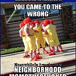I Got BILLS Ta Pay ....   Ronald McDonald you came to the wrong neighborhood Meanwhile In America 150x150c