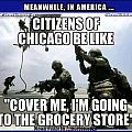 Liberals Be Like, Cups Arr Diffrent!   military chicago grocery store Meanwhile In America 120x120c