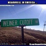 Aha!   weiner cutoff road sign Meanwhile In America 150x150c